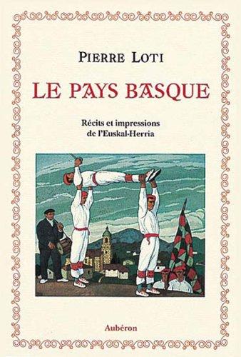 9782908650068: Le Pays basque : Récits et impressions de l'Euskal-Herria