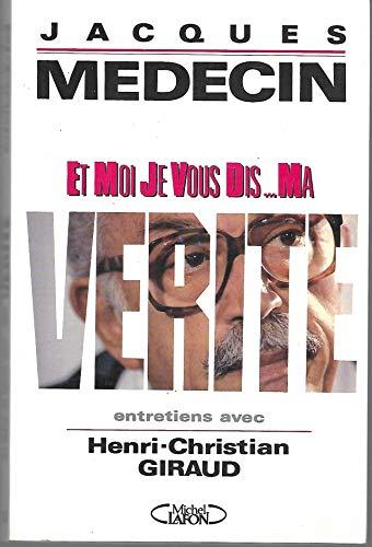 9782908652062: Et moi je vous dis-- ma verite: Entretiens avec Henri-Christian Giraud (French Edition)