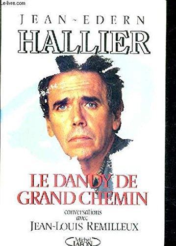 9782908652086: Le Dandy de grand chemin: Conversations avec Jean-Louis Remilleux (French Edition)