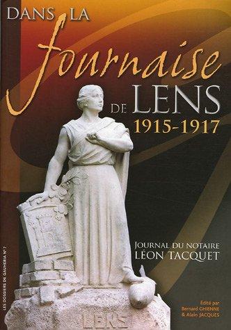 9782908664270: Dans la fournaise de Lens : Journal du notaire Léon Tacquet 1915-1917