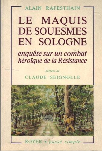 9782908670059: Le Maquis de Souesmes en Sologne : Enqu�te sur un combat h�ro�que de la R�sistance