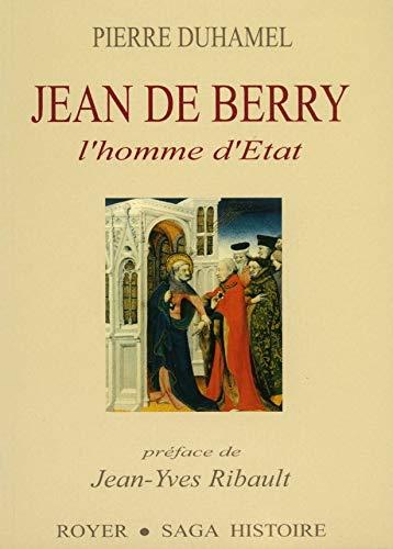 Jean de Berry, l'homme d'état: DUHAMEL ( Pierre ) [ Préface de Jean-Yves Ribault ]