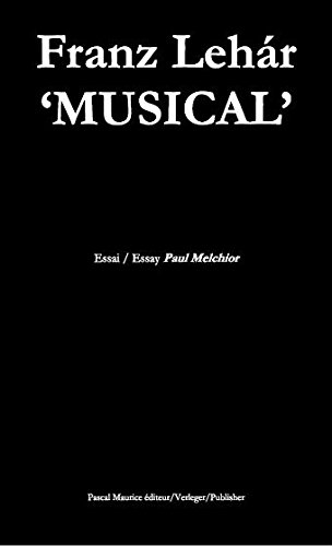 Franz Lehar'S Musical, etc. (Improbables Diptyques): Paul Melchior