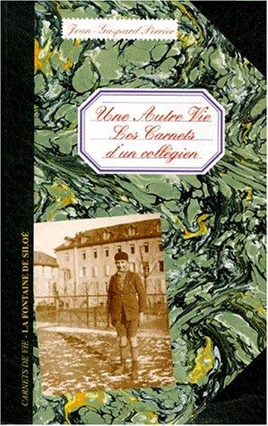"""9782908697902: Une autre vie: Les carnets d'un collégien : """"la suite du Petiou"""" (Les carnets de la vie) (French Edition)"""