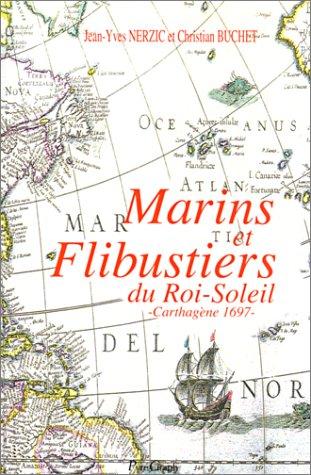 Marins et flibustiers du roi-soleil: Jean-Yves Nerzic