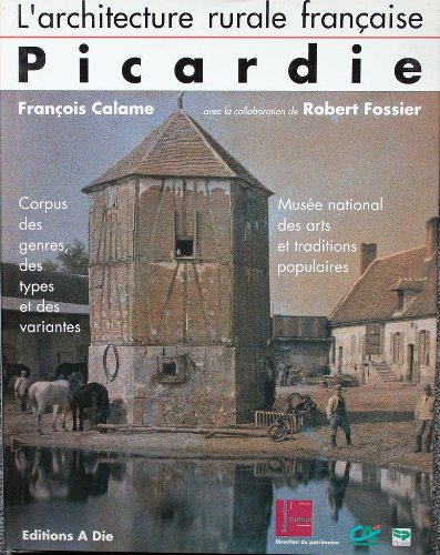 9782908730135: Picardie (L'Architecture rurale française) (French Edition)