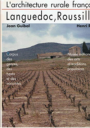 Languedoc Roussillon L'architecture rurale francaise: Jean GUIBAL Henri RAULIN