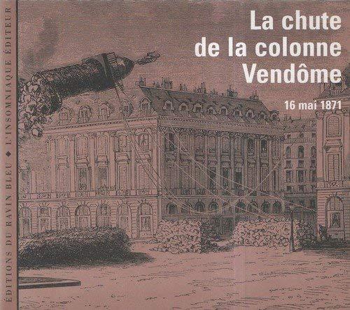 CHUTE DE LA COLONNE VENDOME -LA-: COLLECTIF