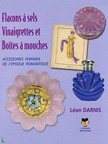 9782908752878: Flacons à sel, vinaigrettes et boîtes à mouches. Accessoires féminins de l'époque romantique.