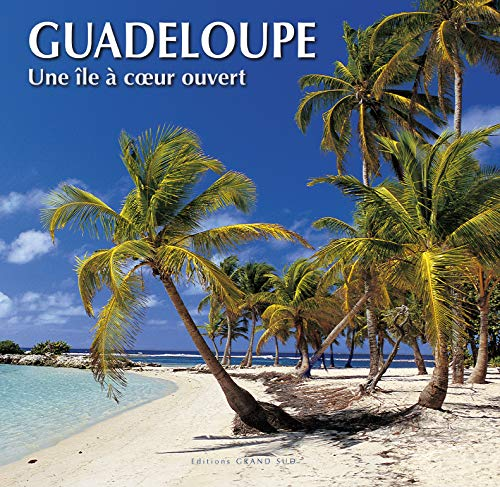 9782908778816: Guadeloupe une Ile a Coeur Ouvert