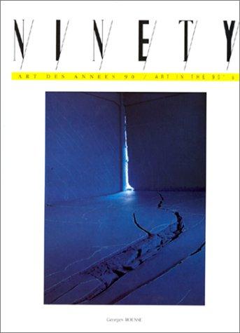 9782908787436: Ninety, Art des années 90 - Art in the 90's, numéro 30 : Georges Rousse, Rirkrit Tiravanija