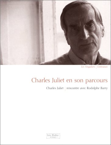Charles Juliet en son parcours (2908787547) by Juliet, Charles
