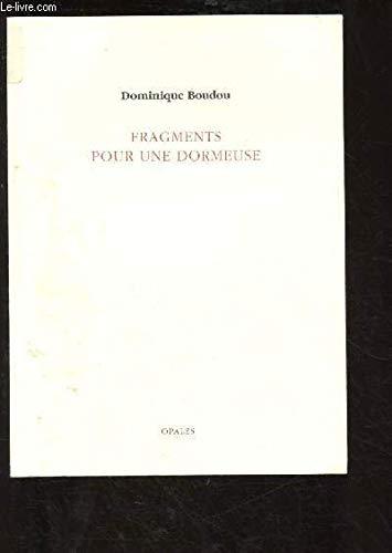 Fragments pour une dormeuse: Boudou, Dominique