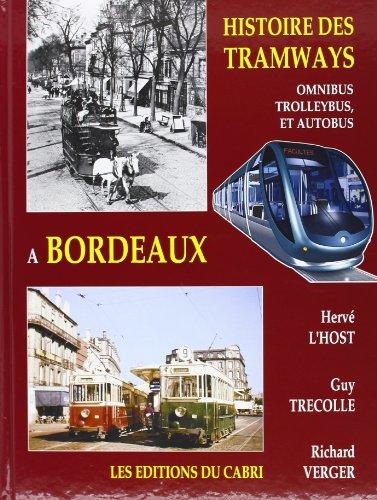 9782908816891: Histoire des tramways, omnibus, trolleybus et autobus a Bordeaux (French Edition)