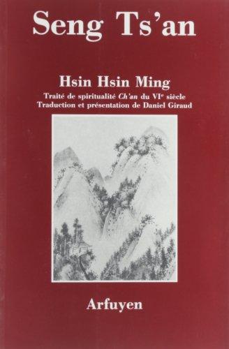 Hsin Hsin Ming: Ecrit d'un Coeur Confiant: Ts'an, Seng; Giraud,