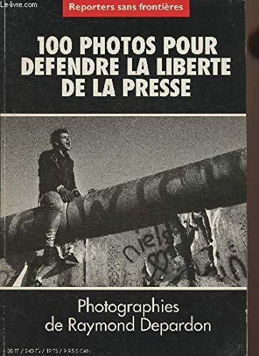 9782908830309: 100 Photos Pour Defendre La Liberté De La Presse