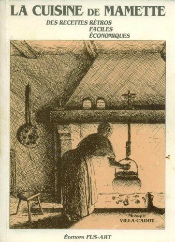 9782908853179: La cuisine de mamette / la cuisine facile des debutantes / a travers 3 generations, des recettes anc