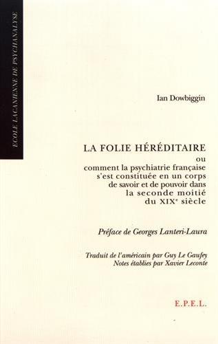la folie hereditaire: Ian Dowbiggin, Xavier Leconte
