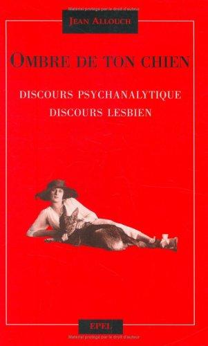 9782908855791: Ombre de ton chien : Discours psychanalytique, discours lesbien
