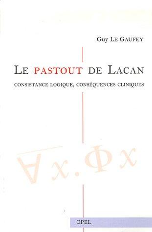 9782908855821: Le Pastout de Lacan : consistance logique, cons�quences cliniques