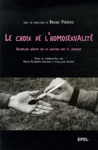 9782908855906: Le choix de l'homosexualit� : Recherches in�dites sur la question gay et lesbienne