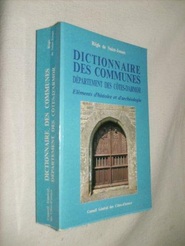 9782908873009: Dictionnaire des communes : �l�ments d'histoire et d'arch�ologie-c�tes d'Armore
