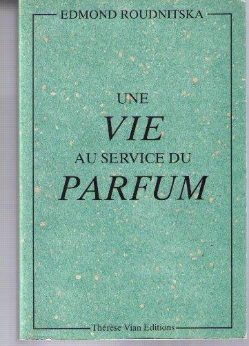 9782908883015: Une vie au service du parfum