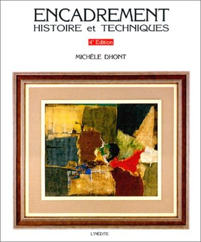 encadrement ; histoire et technique: Mich�le Dhont