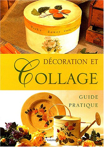 9782908894516: D�coration et collage : Guide pratique