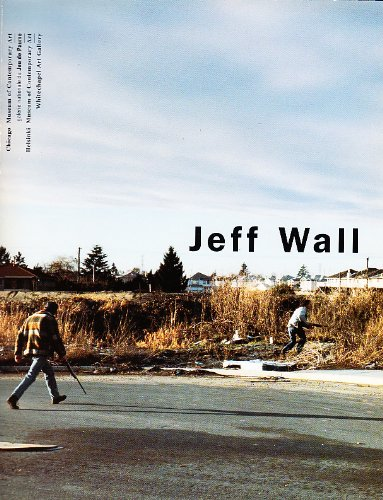 9782908901412: Jeff Wall: Chicago The Museum of Contemporary Art 24 June-20 August 1995 : Paris Galerie nationale du Jeu de Paume 10 octobre-26 novembre 1995 : Whitechapel Art Gallery 10 March-5 May 1996