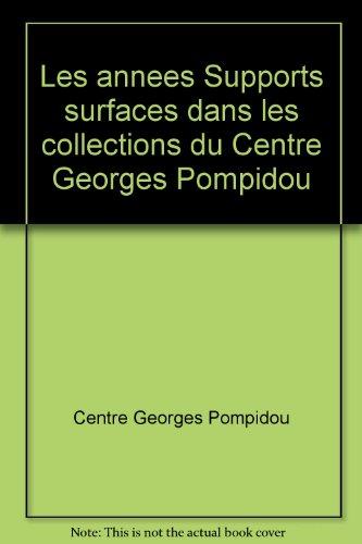 9782908901580: Les années Supports surfaces dans les collections du Centre Georges Pompidou (French Edition)
