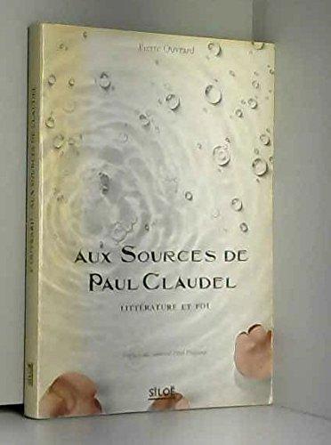 Aux sources de Paul Claudel: Littà rature