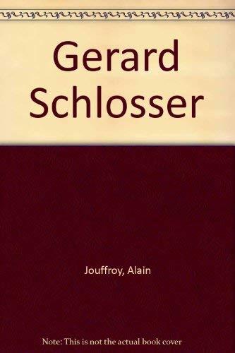 Gerard Schlosser (French Edition): Jouffroy, Alain
