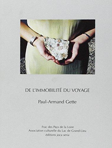 De L Immobilite du Voyage: Paul-Armand Gette