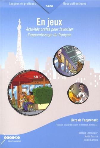 9782908931969: En jeux : Activités orales pour favoriser l'apprentissage du français - Livre de l'apprenant