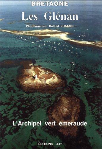 Bretagne: Les Gl?nan. L'Archipel Vert ?meraude: Roland Chatain