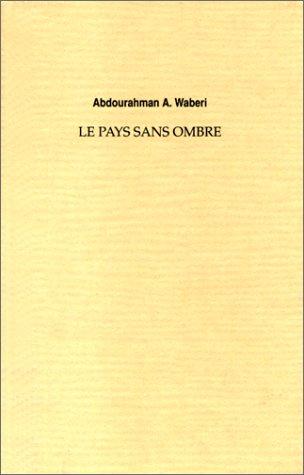 9782908957310: Le pays sans ombre: Nouvelles (French Edition)