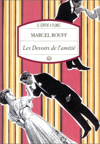 Les devoirs de l'amitiÃ: Rouff, Marcel