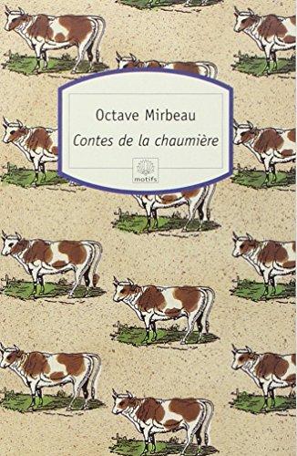 Contes de la chaumière: Mirbeau, Octave
