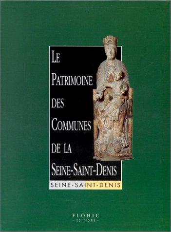 9782908958775: Le patrimoine des communes de la Seine Saint-Denis