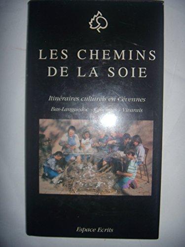 9782908962048: Les Chemins de la soie: Itinéraires culturels en Cévennes, Bas-Languedoc, Cévennes, Vivarais (French Edition)