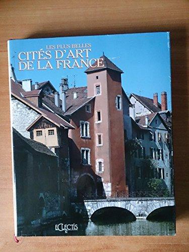 Les Plus Belles Cites D'art De La France: Le Cur Historique De Nos Petites Villes: Eclectis (...