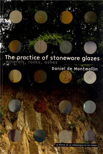 9782908988215: The practice of stoneware glazes : Minerals, rocks, ashes
