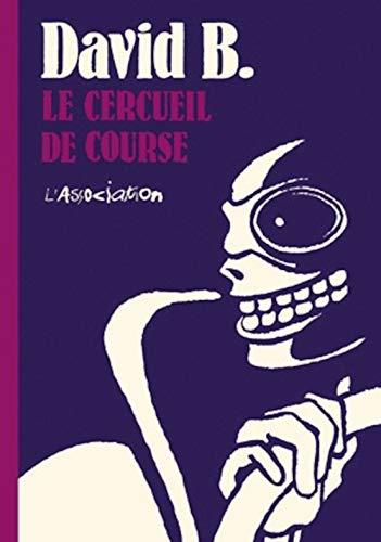 CERCUEIL DE COURSE -LE-: DAVID B