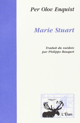 9782909027302: Marie Stuart: Trente-neuf tableaux sur l'amour et la mort. D'apr�s la trag�die de Friedrich von Schiller