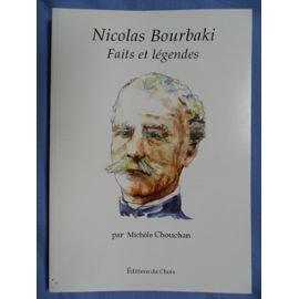 Nicolas Bourbaki: Faits et légendes.: CHOUCHARD, Michèle:
