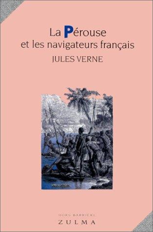 9782909031156: Histoire générale des grands voyages et des grands voyageurs : La Pérouse et les navigateurs français