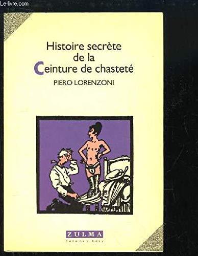 9782909031378: Histoire secr�te de la ceinture de chastet�