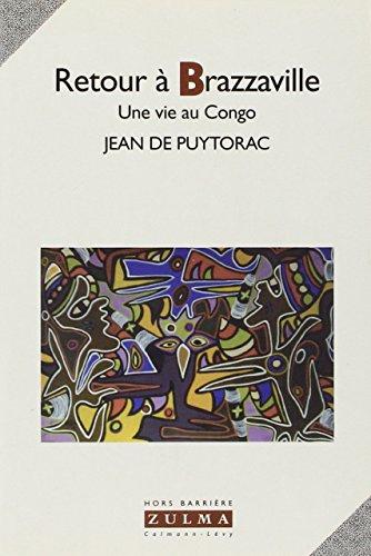 9782909031538: Retour à Brazzaville: Une vie au Congo (Hors barrière) (French Edition)