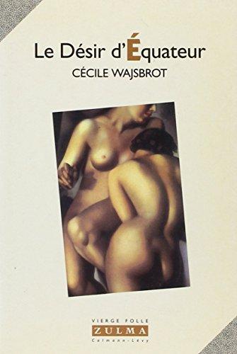 9782909031545: Le désir d'équateur (Champs érotiques) (French Edition)